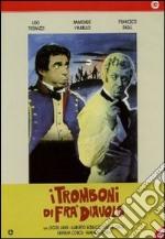 I tromboni di Fra' Diavolo film in dvd di Miguel Lluch,Giorgio Simonelli