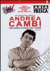 Andrea Cambi. Un genio fuori dal coro. Vol. 1 dvd