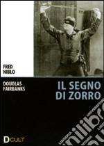 Il segno di Zorro film in dvd di Fred Niblo