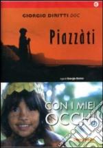 Piazzàti. Con i miei occhi (Cofanetto) film in dvd di Giorgio Diritti