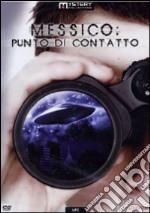 Messico. Punto di contatto film in dvd