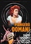 Piangero' Domani dvd