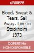 Blood, Sweat & Tears. Sail Away. Live in Stockholm 1973