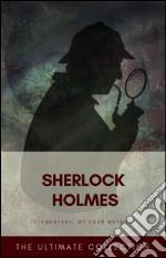 Sherlock Holmes - The Ultimate Collection. E-book. Formato EPUB ebook