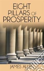 Eight Pillars of Prosperity . E-book. Formato EPUB ebook