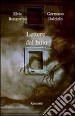 Lettere dal buio. E-book. Formato EPUB ebook di Germano Dalcielo