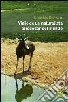 Viaje de un naturalista alrededor del mundo. E-book. Formato PDF ebook