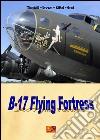 B-17. The flying fortress. E-book. Formato EPUB