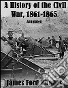 A history of the civil war, 1861-1865: annotated. E-book. Formato EPUB