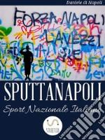 Sputtanapoli sport nazionale italiano. E-book. Formato Mobipocket ebook