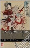 Female warriors. E-book. Formato EPUB ebook