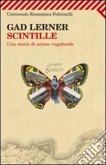Scintille. Una storia di anime vagabonde. E-book. Formato PDF ebook di Gad Lerner