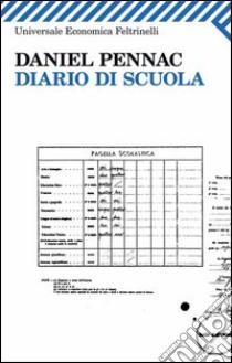 Diario di scuola. E-book. Formato PDF ebook di Daniel Pennac