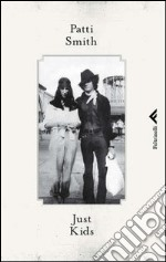 Just kids. E-book. Formato PDF ebook di Patti Smith