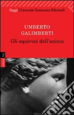 Gli equivoci dell'anima. E-book. Formato EPUB ebook di Umberto Galimberti