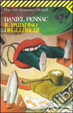 Il paradiso degli orchi. E-book. Formato EPUB ebook di Daniel Pennac