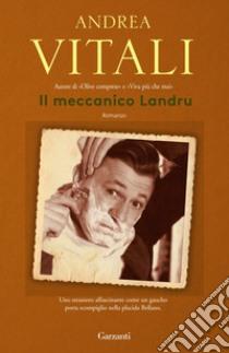 Il meccanico Landru. E-book. Formato EPUB ebook di Andrea Vitali