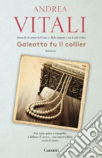 Galeotto fu il collier. E-book. Formato EPUB ebook di Andrea Vitali