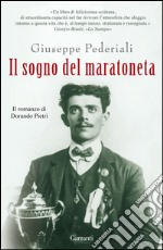 Il sogno del maratoneta. Il romanzo di Dorando Pietri. E-book. Formato EPUB ebook di Giuseppe Pederiali