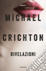 Rivelazioni. E-book. Formato EPUB ebook di Michael Crichton