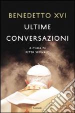 Ultime conversazioni. E-book. Formato EPUB ebook