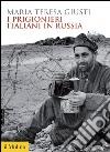 I prigionieri italiani in Russia. E-book. Formato EPUB