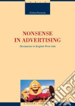 Nonsense in advertising. «Deviascion» in english print ads. E-book. Formato PDF ebook di Cristina Pennarola
