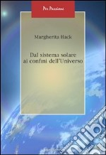 Dal sistema solare ai confini dell'universo. E-book. E-book. Formato PDF ebook di Margherita Hack