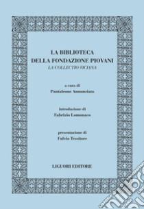 La Biblioteca della Fondazione Piovani. La Collectio viciana. E-book. Formato PDF ebook