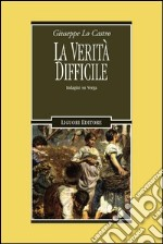 La verit difficile. Indagini su Verga. E-book. Formato PDF ebook di Giuseppe Lo Castro