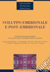 Sviluppo embrionale e post-embrionale. Interpretazione moderna di alcuni aspetti di embriologia classica. E-book. Formato PDF ebook di Chiara Campanella
