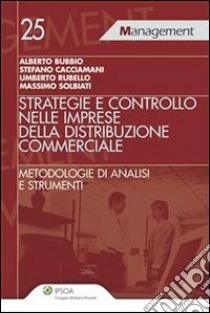 Strategia e controllo nelle imprese della distribuzione commerciale. Metodologia di analisi e strumenti. E-book. Formato EPUB ebook
