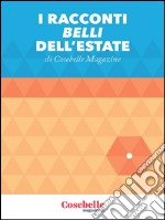 I Racconti belli dell'estate. E-book. Formato PDF ebook