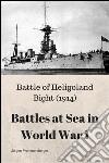 Heligoland Bight (1914). Battles at sea in world war I. E-book. Formato EPUB ebook