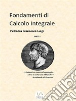 Fondamenti di calcolo integrale. E-book. Formato PDF ebook