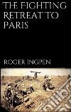 The fighting retreat to Paris. E-book. Formato EPUB ebook