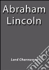 Abraham Lincoln. E-book. Formato EPUB ebook