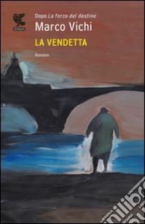 La vendetta. E-book. Formato PDF ebook di Marco Vichi