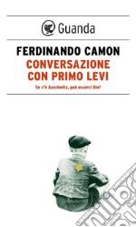 Conversazione con Primo Levi. Se c'è Auschwitz, può esserci Dio?. E-book. Formato EPUB ebook