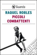 Piccoli combattenti. E-book. Formato EPUB ebook