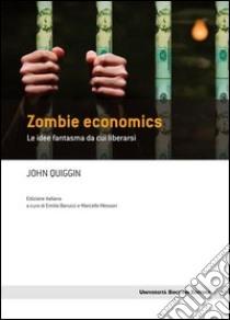 Zombie economics. Le idee fantasma da cui liberarsi. E-book. Formato EPUB ebook di John Quiggins