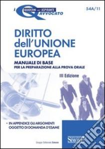 Diritto dell'Unione Europea. Manuale di base per la preparazione alla prova orale. E-book. Formato PDF ebook