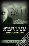 L' espressione dei sentimenti nell'uomo e negli animali. E-book. Formato EPUB ebook