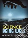 The science of being well. E-book. Formato EPUB ebook