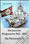Die Deutsche Kriegsmarine 1933-1945. Die Panzerschiffe. E-book. Formato EPUB ebook