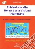 Iniziazione alla borsa e alla visione planetaria. Il libro che completa la trilogia astrologico-borsistica. E-book. Formato PDF ebook