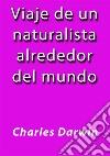 Viaje de un naturalista alrededor del mundo. E-book. Formato EPUB ebook