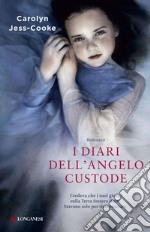 I diari dell'angelo custode. E-book. Formato EPUB ebook di Carolyn Jess-Cooke