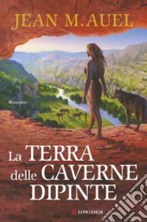 La terra delle caverne dipinte. E-book. Formato EPUB ebook di Jean M. Auel