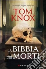 La bibbia dei morti. E-book. Formato EPUB ebook di Tom Knox